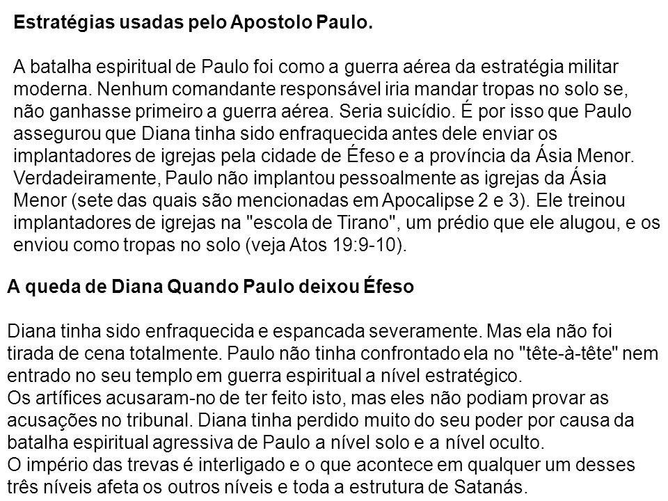 Estratégias usadas pelo Apostolo Paulo. A batalha espiritual de Paulo foi como a guerra aérea da estratégia militar moderna. Nenhum comandante respons
