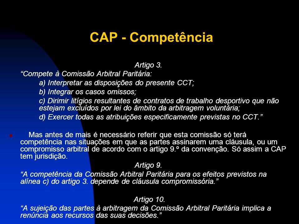 """CAP - Composição Artigo 1. """"A Comissão Arbitral Paritária é composta por seis vogais, sendo três nomeados pela Liga Portuguesa de Futebol Profissional"""