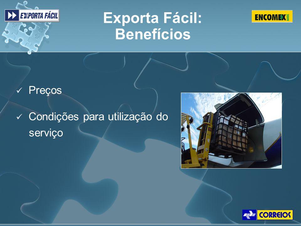 Preços Condições para utilização do Preços Condições para utilização do Exporta Fácil: Benefícios serviço