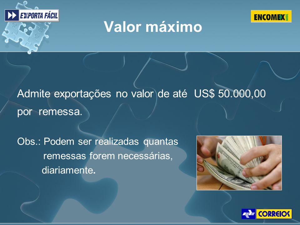 Valor máximo Admite exportações no valor de até US$ 50.000,00 por remessa. Obs.: Podem ser realizadas quantas remessas forem necessárias, diariamente.