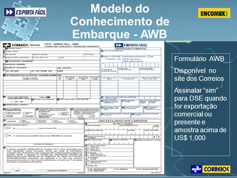 """Modelo do Conhecimento de Embarque - AWB Formulário AWB Disponível no site dos Correios Assinalar """"sim"""" para DSE quando for exportação comercial ou pr"""