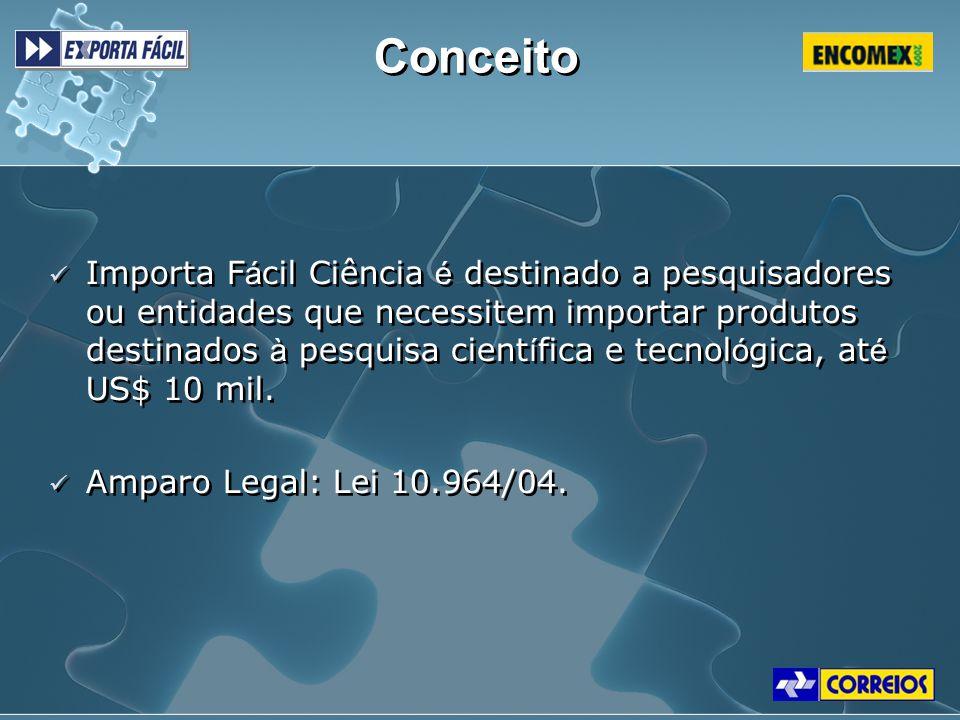 Conceito Importa F á cil Ciência é destinado a pesquisadores ou entidades que necessitem importar produtos destinados à pesquisa cient í fica e tecnol