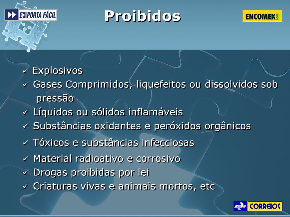 Proibidos Explosivos Gases Comprimidos, liquefeitos ou dissolvidos sob pressão Líquidos ou sólidos inflamáveis Substâncias oxidantes e peróxidos orgân