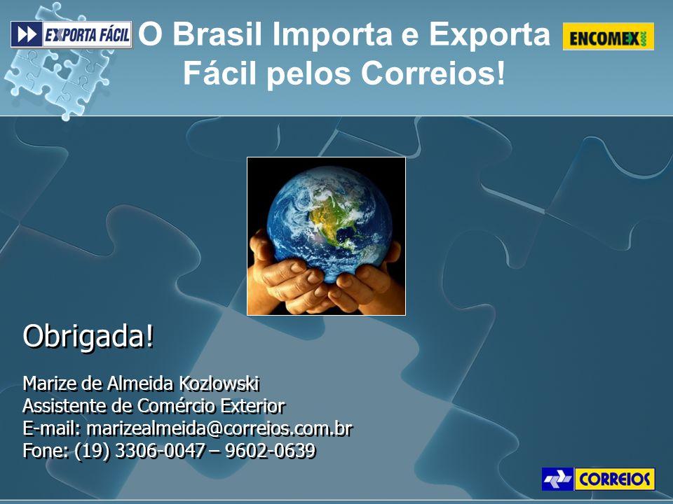 Marize de Almeida Kozlowski Assistente de Comércio Exterior E-mail: marizealmeida@correios.com.br Fone: (19) 3306-0047 – 9602-0639 Marize de Almeida K