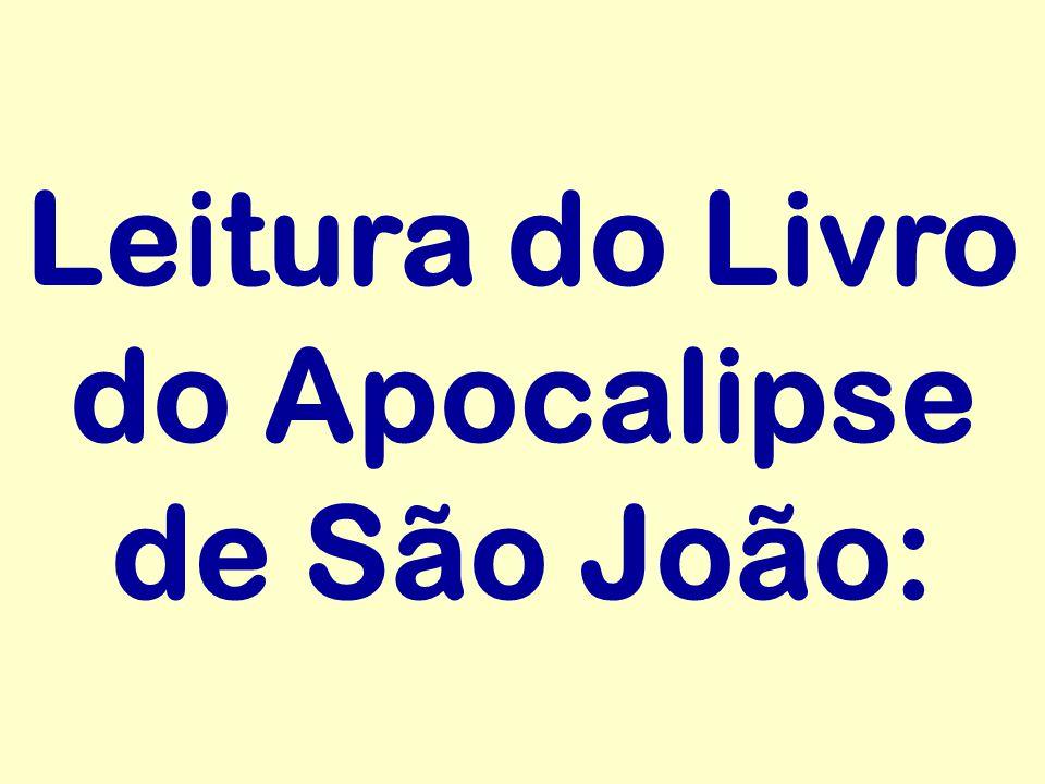 Leitura do Livro do Apocalipse de São João: