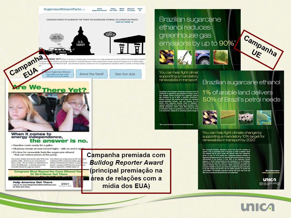 Campanha EUA Campanha premiada com Bulldog Reporter Award (principal premiação na área de relações com a mídia dos EUA) Campanha UE