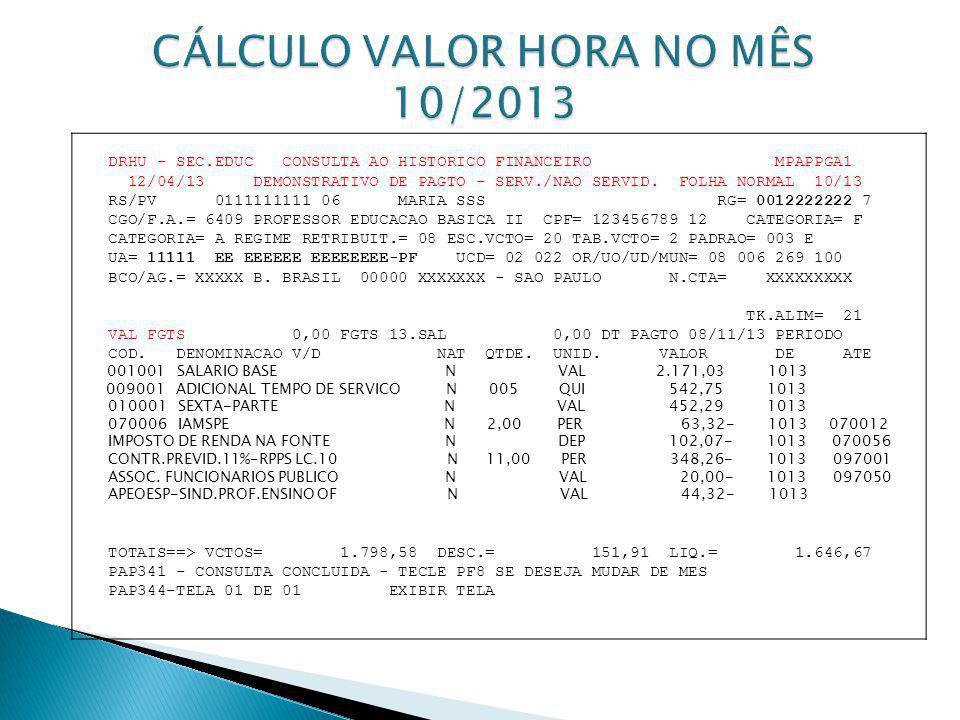 DRHU - SEC.EDUC CONSULTA AO HISTORICO FINANCEIRO MPAPPGA1 12/04/13 DEMONSTRATIVO DE PAGTO - SERV./NAO SERVID. FOLHA NORMAL 10/13 RS/PV 0111111111 06 M