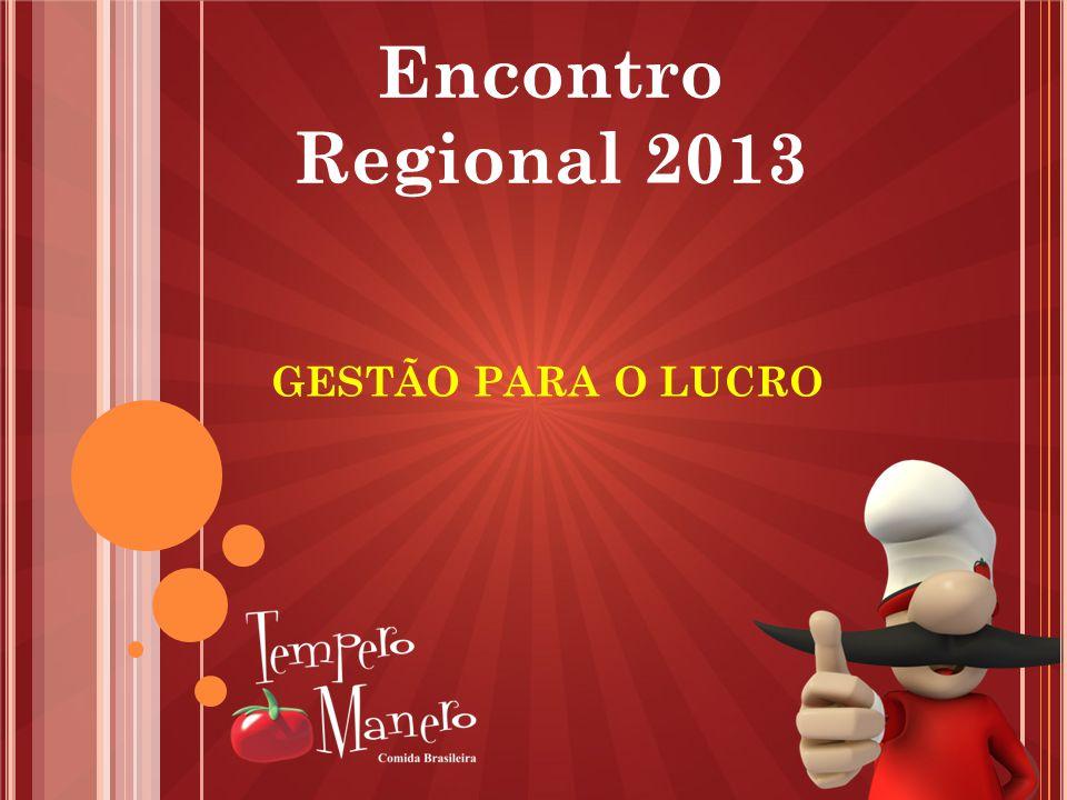 Encontro Regional 2013 GESTÃO PARA O LUCRO