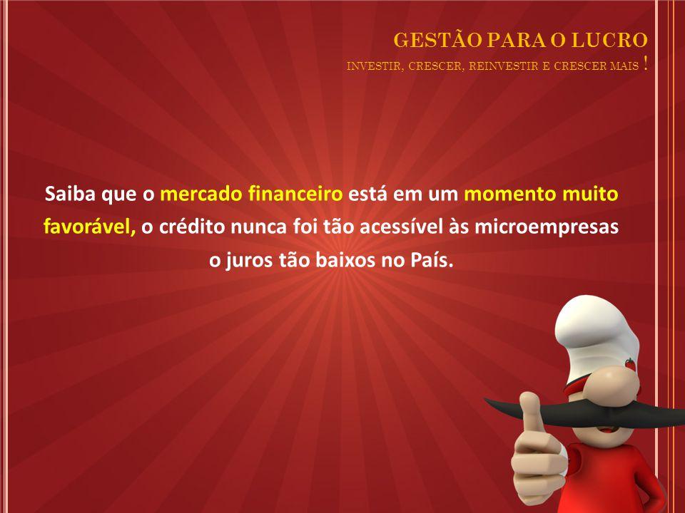 Saiba que o mercado financeiro está em um momento muito favorável, o crédito nunca foi tão acessível às microempresas o juros tão baixos no País.