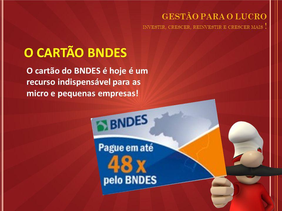 O cartão do BNDES é hoje é um recurso indispensável para as micro e pequenas empresas.
