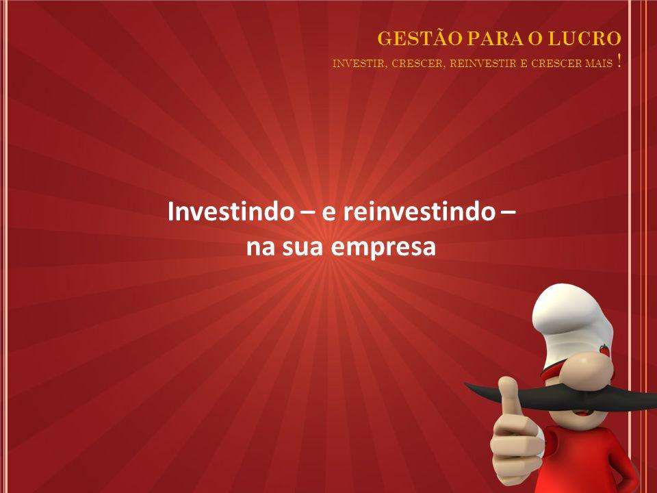 GESTÃO PARA O LUCRO INVESTIR, CRESCER, REINVESTIR E CRESCER MAIS .