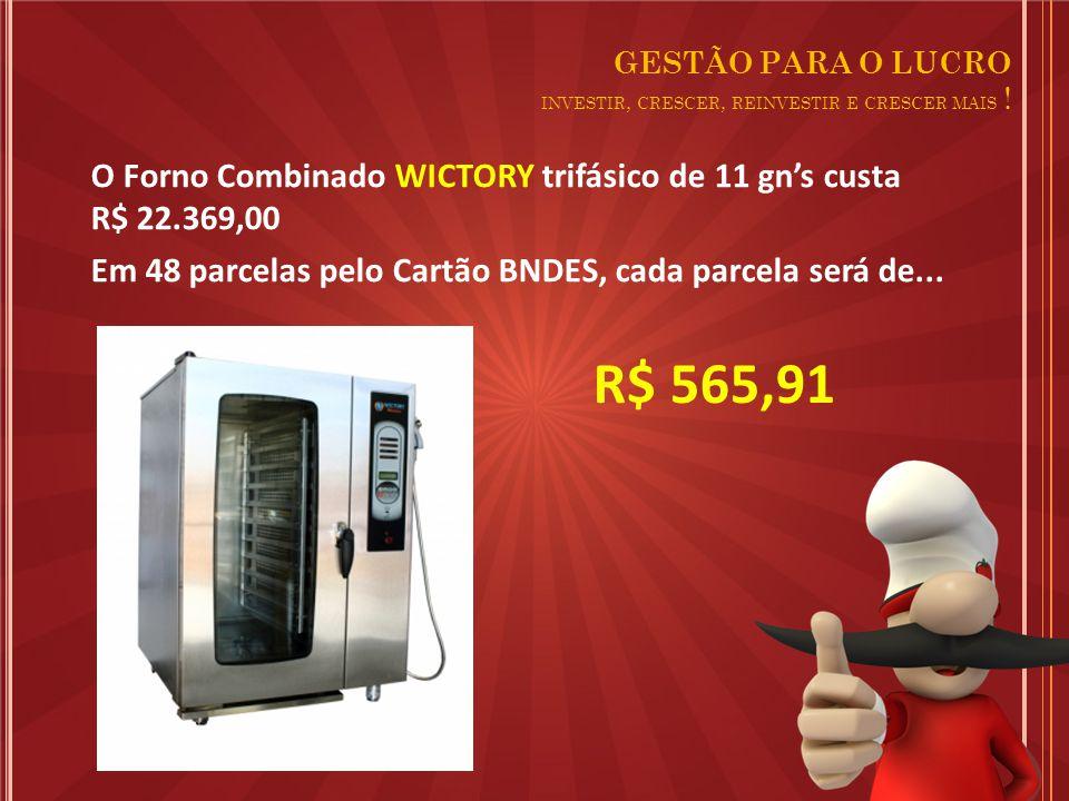R$ 565,91 O Forno Combinado WICTORY trifásico de 11 gn's custa R$ 22.369,00 Em 48 parcelas pelo Cartão BNDES, cada parcela será de...