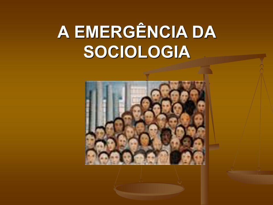 A EMERGÊNCIA DA SOCIOLOGIA
