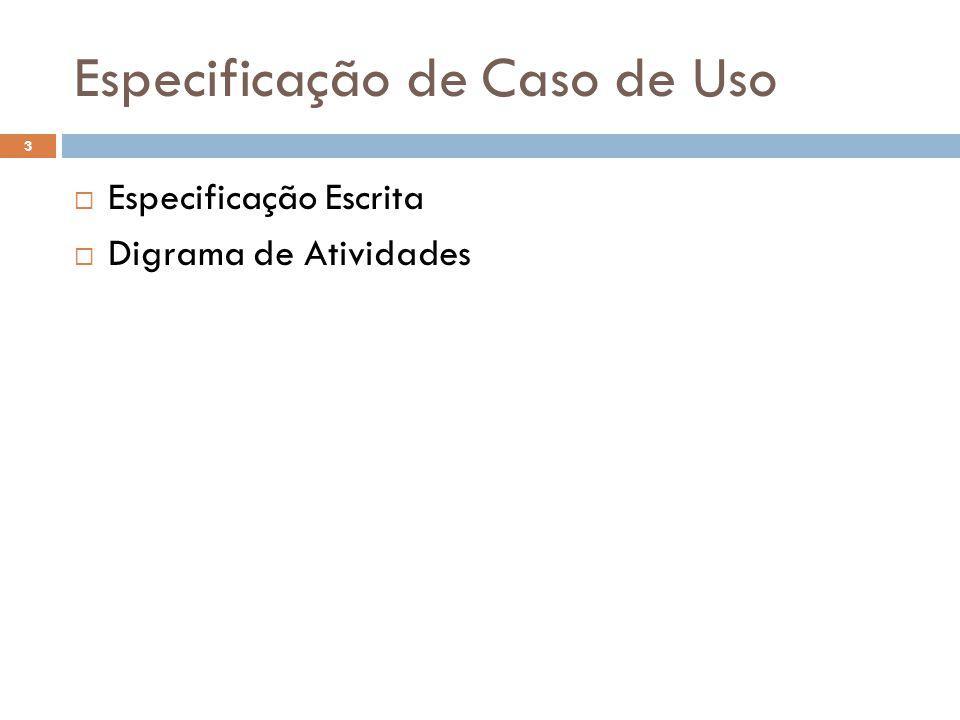 Especificação de Caso de Uso 3  Especificação Escrita  Digrama de Atividades