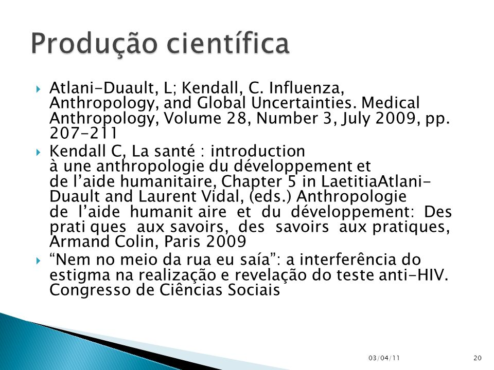  Atlani-Duault, L; Kendall, C. Influenza, Anthropology, and Global Uncertainties.