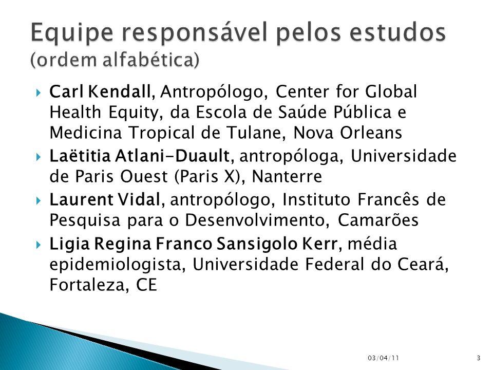  Carl Kendall, Antropólogo, Center for Global Health Equity, da Escola de Saúde Pública e Medicina Tropical de Tulane, Nova Orleans  Laëtitia Atlani