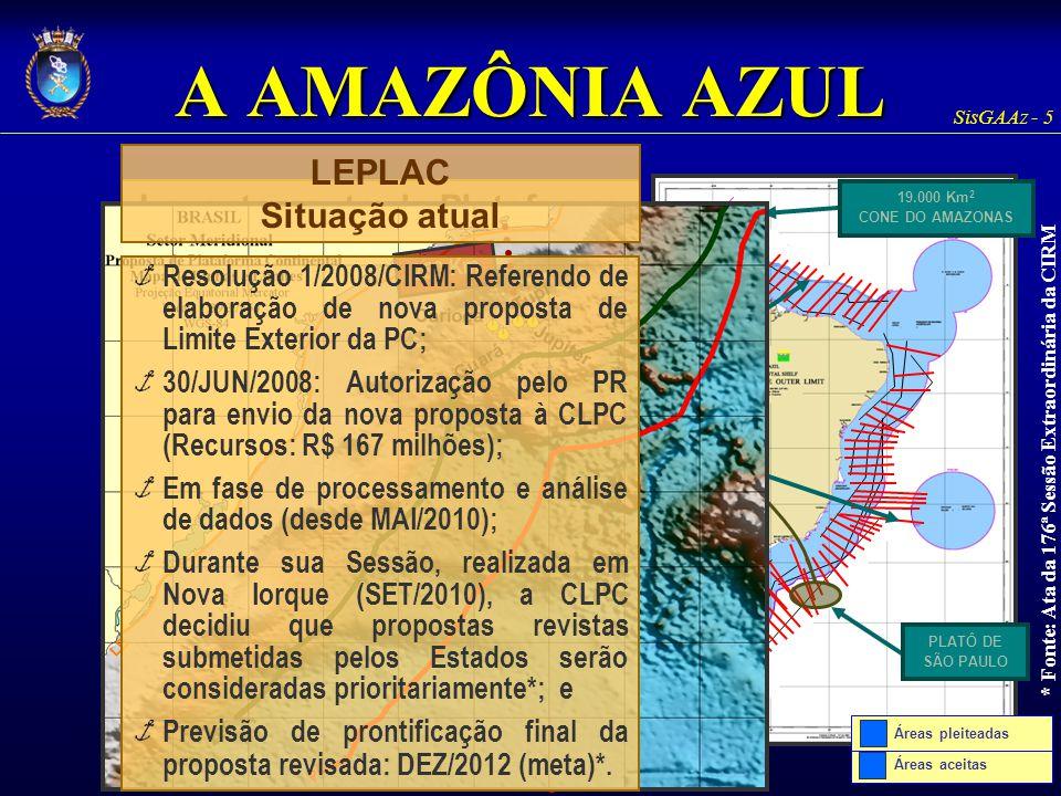 SisGAAz - 5 53 Áreas em discussão Áreas aceitas Levantamento da Plataforma Continental (LEPLAC) Desenvolvido de 1987 até 1996; Coletados cerca de 230