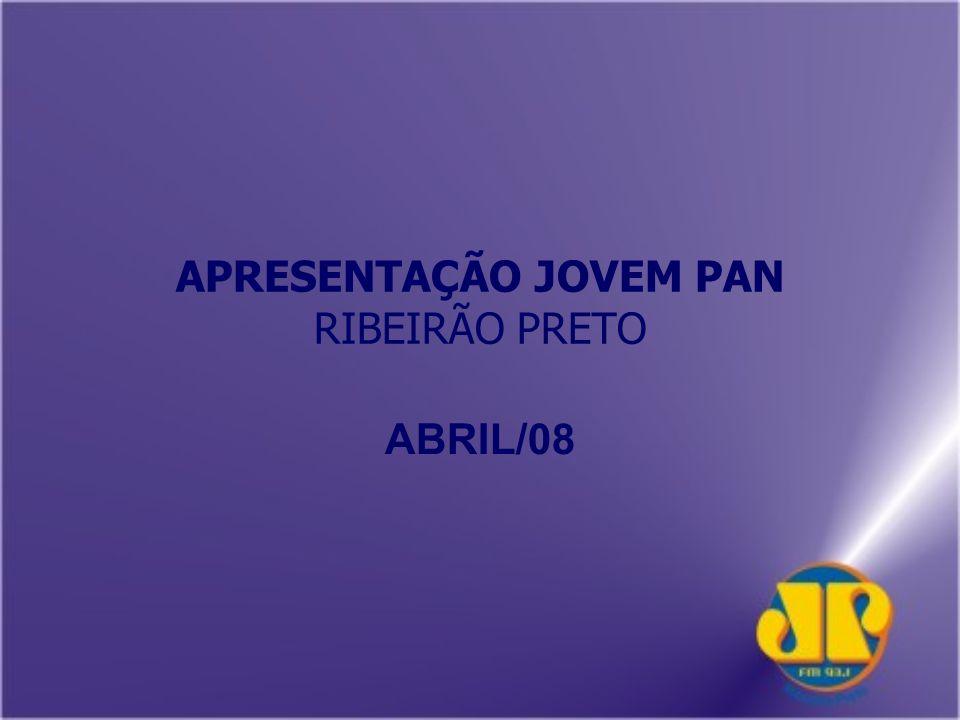 APRESENTAÇÃO JOVEM PAN RIBEIRÃO PRETO ABRIL/08