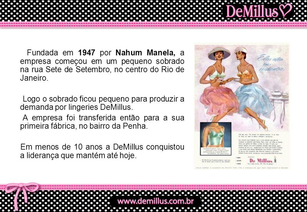 Fundada em 1947 por Nahum Manela, a empresa começou em um pequeno sobrado na rua Sete de Setembro, no centro do Rio de Janeiro. Logo o sobrado ficou p
