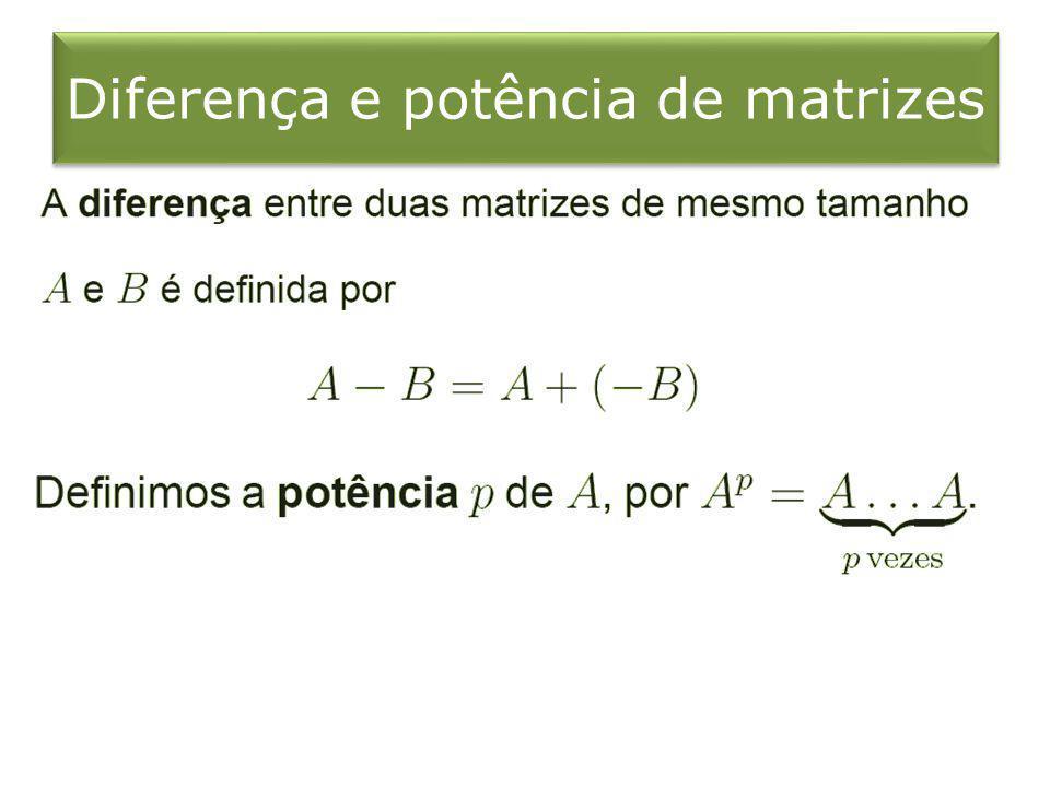 Diferença e potência de matrizes