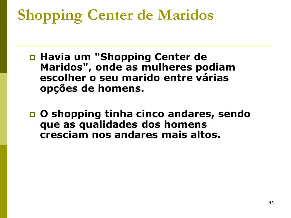 43 Shopping Center de Maridos  Havia um