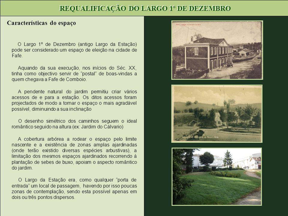 Características do espaço REQUALIFICAÇÃO DO LARGO 1º DE DEZEMBRO O Largo 1º de Dezembro (antigo Largo da Estação) pode ser considerado um espaço de el