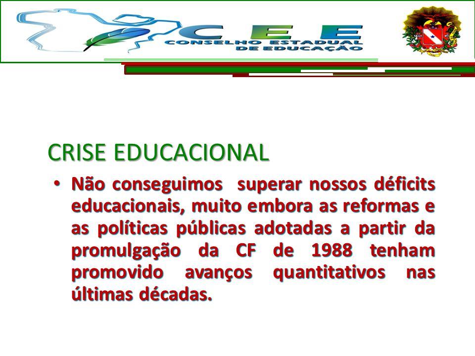 Não conseguimos superar nossos déficits educacionais, muito embora as reformas e as políticas públicas adotadas a partir da promulgação da CF de 1988
