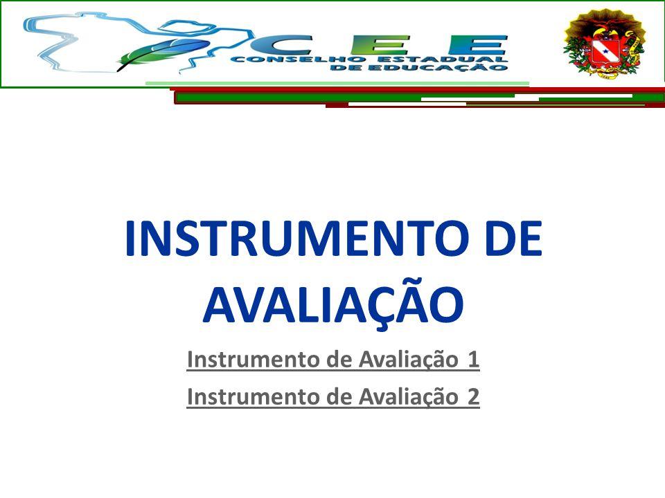 INSTRUMENTO DE AVALIAÇÃO Instrumento de Avaliação 1 Instrumento de Avaliação 2