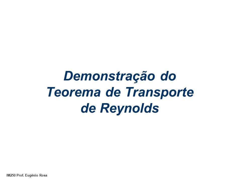 IM250 Prof. Eugênio Rosa Demonstração do Teorema de Transporte de Reynolds