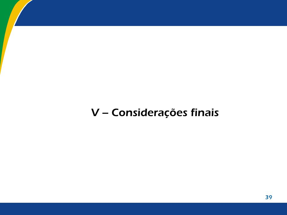 V – Considerações finais 39
