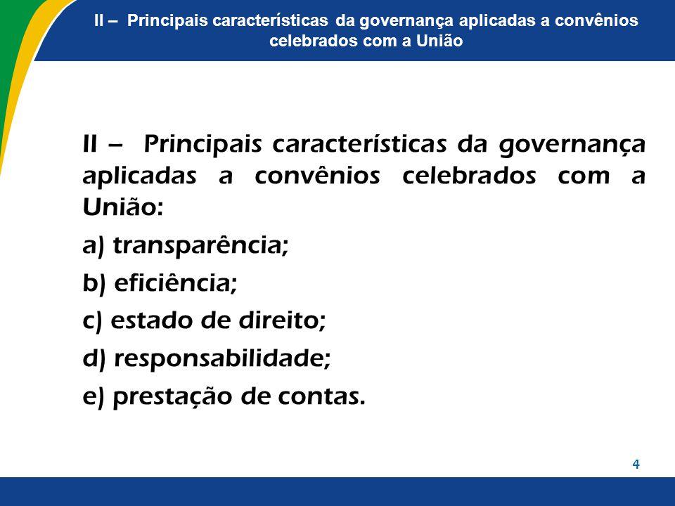 II – Principais características da governança aplicadas a convênios celebrados com a União II – Principais características da governança aplicadas a c