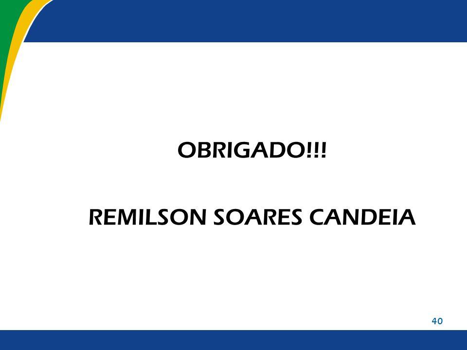 OBRIGADO!!! REMILSON SOARES CANDEIA 40