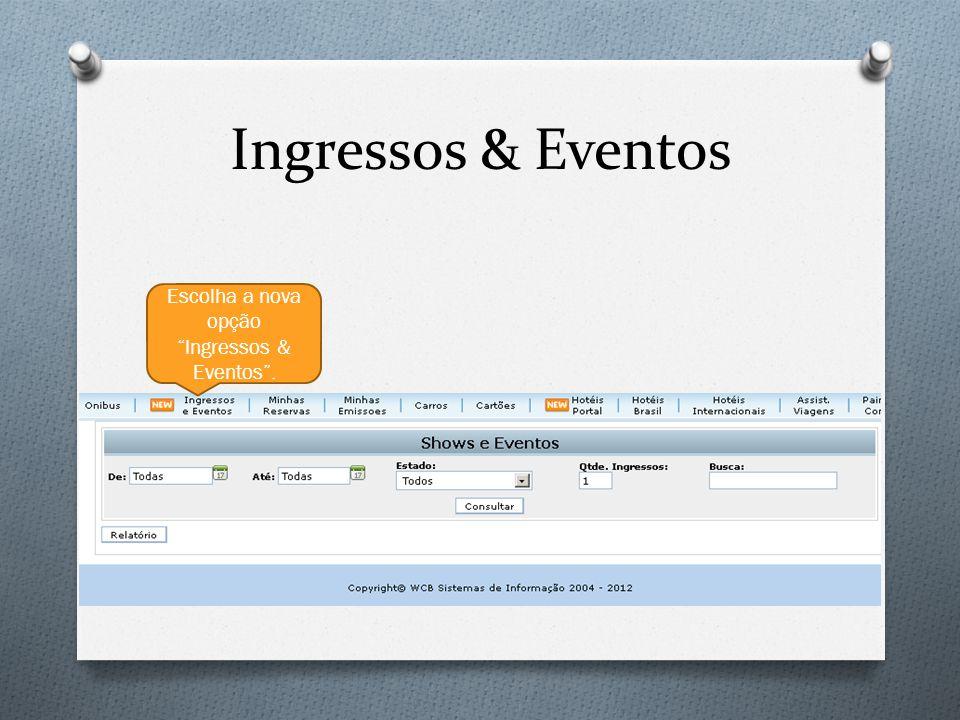 Ingressos & Eventos Aqui você poderá comprar diversos Shows, Exposições, Teatros e Parques Temáticos; Defina o período que deseja o EVENTO.
