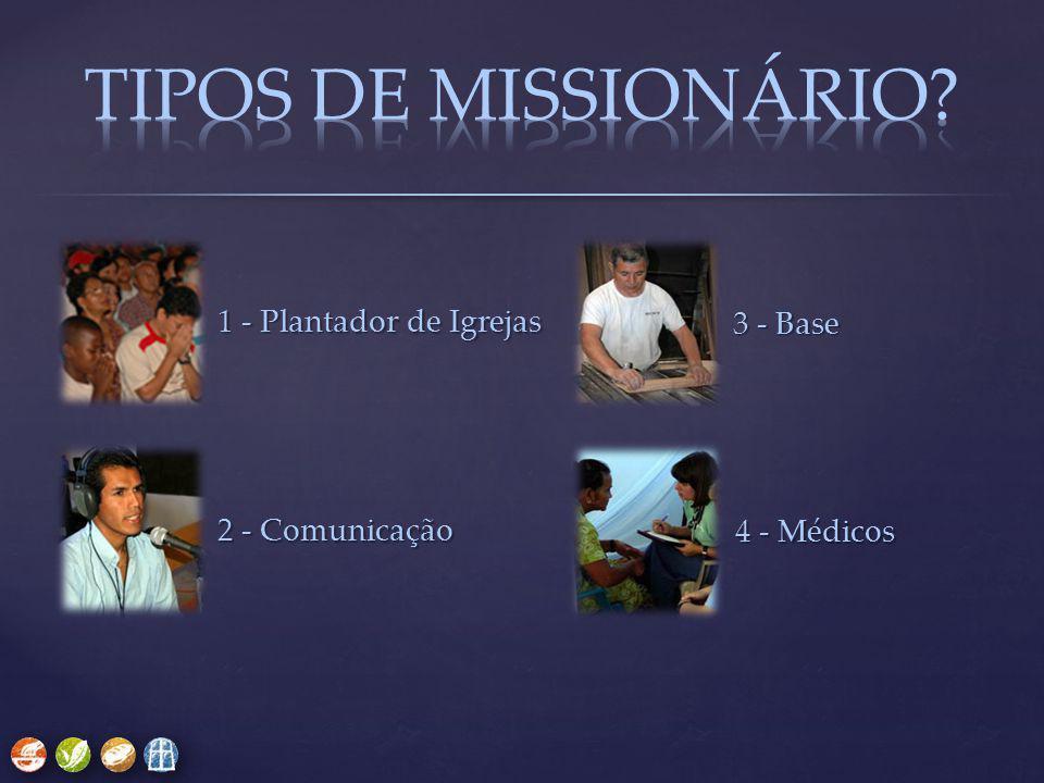 2 - Comunicação 3 - Base 4 - Médicos 1 - Plantador de Igrejas