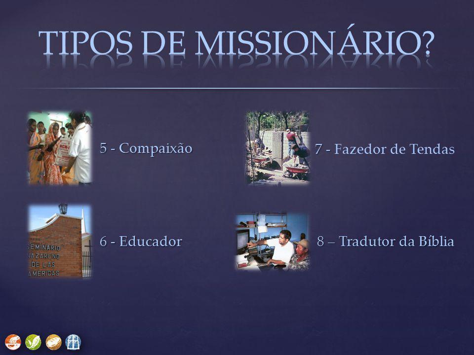 8 – Tradutor da Bíblia 5 - Compaixão 6 - Educador 7 - 7 - Fazedor de Tendas