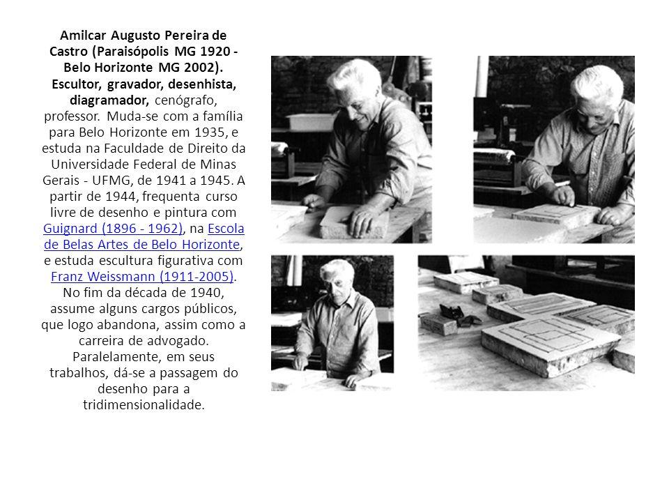 Amilcar Augusto Pereira de Castro (Paraisópolis MG 1920 - Belo Horizonte MG 2002). Escultor, gravador, desenhista, diagramador, cenógrafo, professor.
