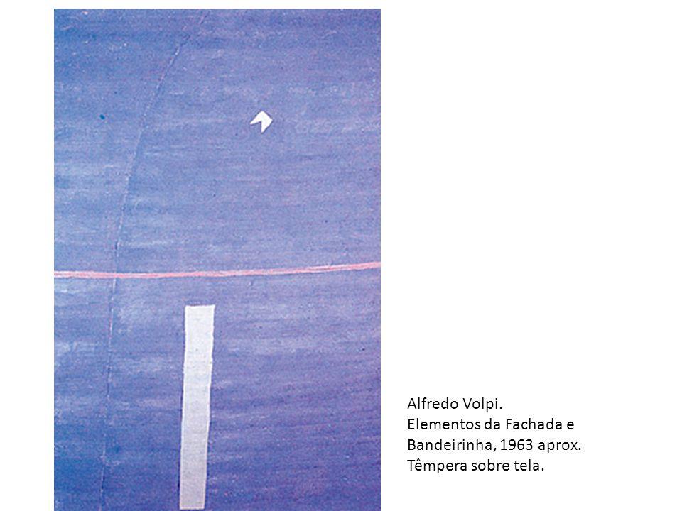 Alfredo Volpi. Elementos da Fachada e Bandeirinha, 1963 aprox. Têmpera sobre tela.