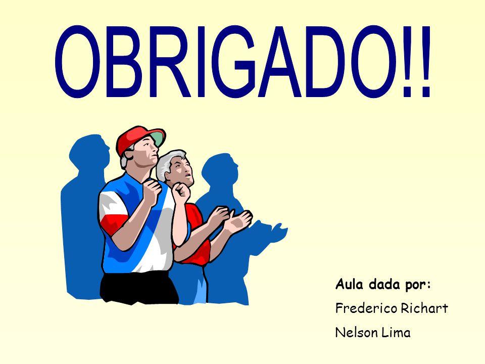 Aula dada por: Frederico Richart Nelson Lima