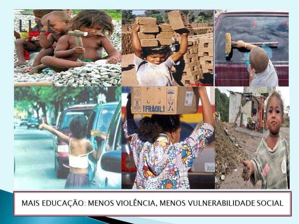 MAIS EDUCAÇÃO: MENOS VIOLÊNCIA, MENOS VULNERABILIDADE SOCIAL