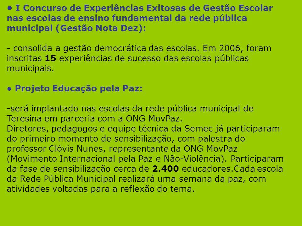 I Concurso de Experiências Exitosas de Gestão Escolar nas escolas de ensino fundamental da rede pública municipal (Gestão Nota Dez): - consolida a ges