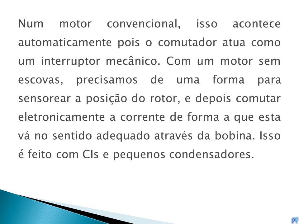 Num motor convencional, isso acontece automaticamente pois o comutador atua como um interruptor mecânico. Com um motor sem escovas, precisamos de uma