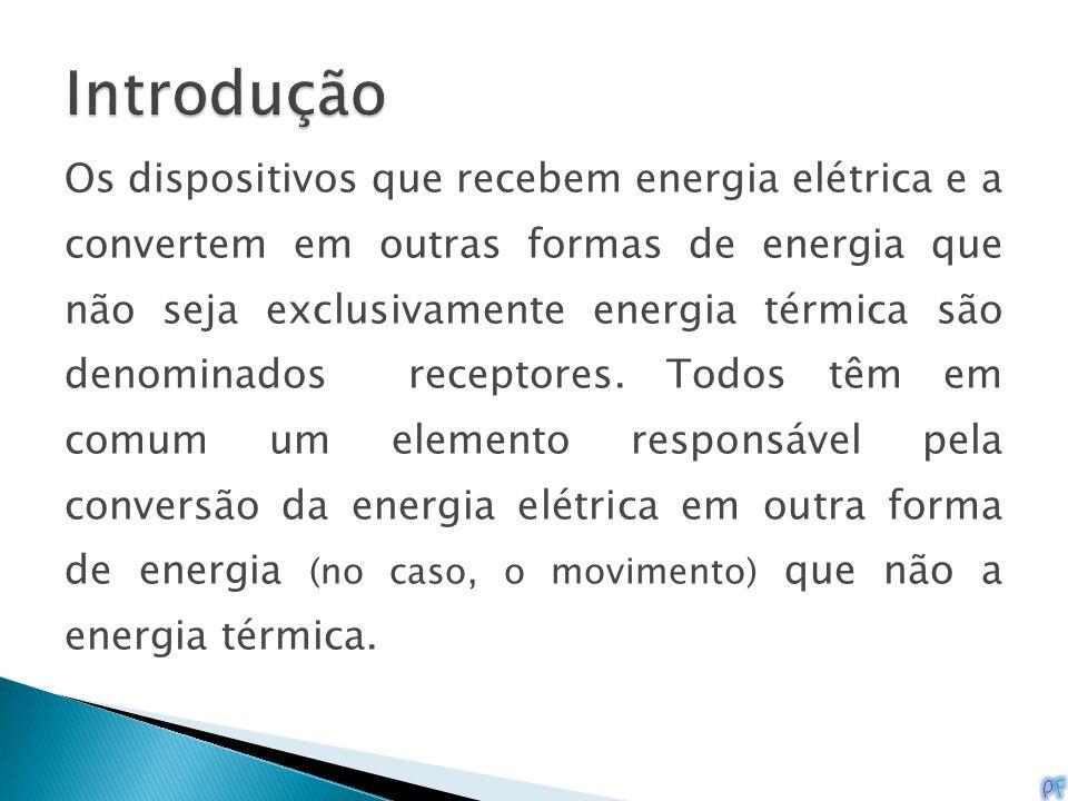 Os dispositivos que recebem energia elétrica e a convertem em outras formas de energia que não seja exclusivamente energia térmica são denominados rec