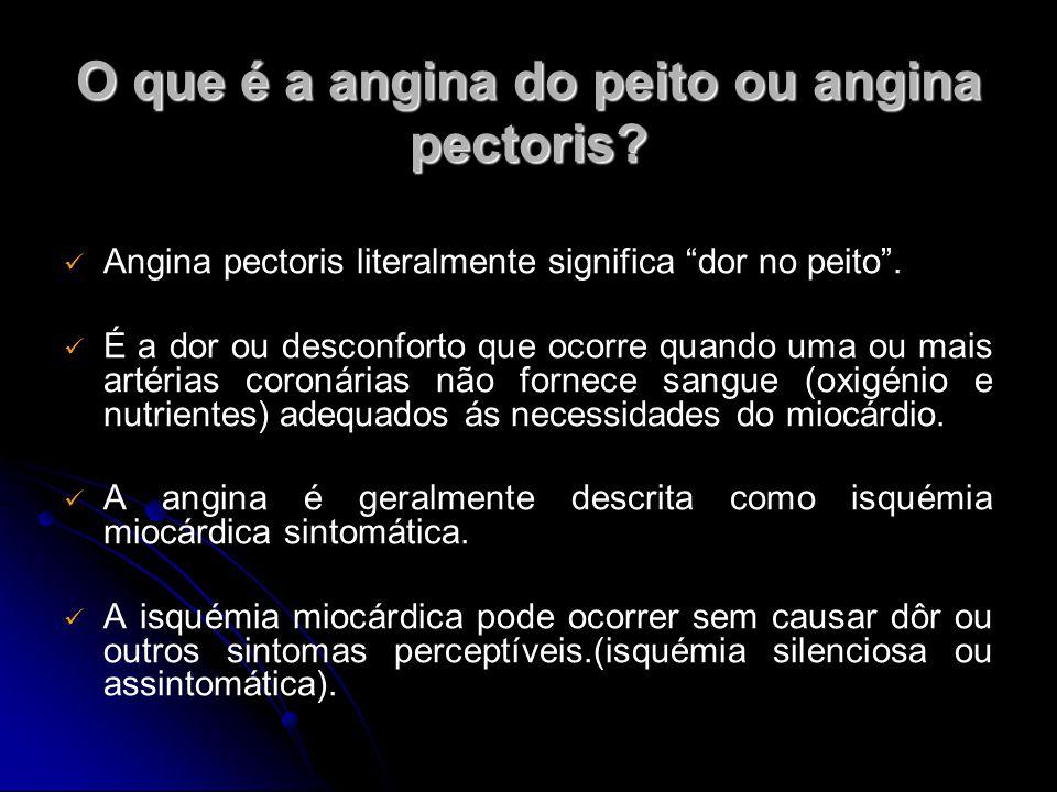 """O que é a angina do peito ou angina pectoris? Angina pectoris literalmente significa """"dor no peito"""". É a dor ou desconforto que ocorre quando uma ou m"""