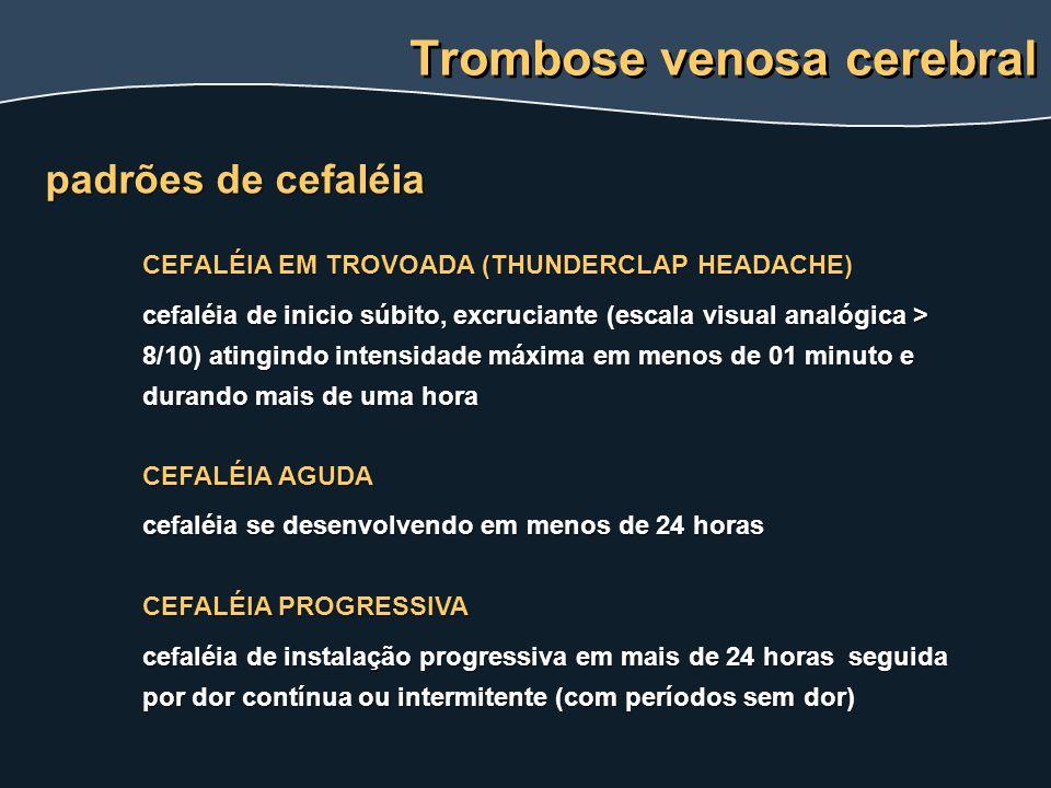 CEFALÉIA EM TROVOADA (THUNDERCLAP HEADACHE) cefaléia de inicio súbito, excruciante (escala visual analógica > 8/10) atingindo intensidade máxima em me