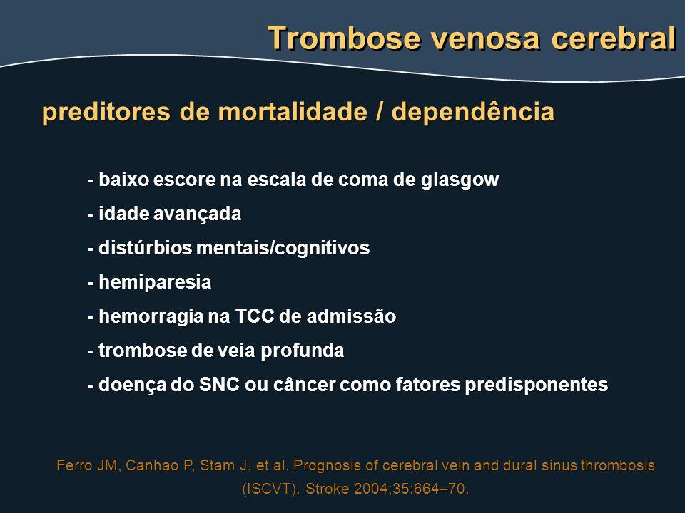 - baixo escore na escala de coma de glasgow - idade avançada - distúrbios mentais/cognitivos - hemiparesia - hemorragia na TCC de admissão - trombose