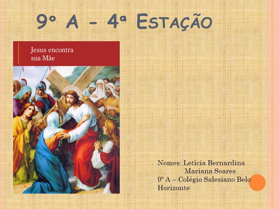 9 º A - 4 ª E STAÇÃO Nomes: Letícia Bernardina Mariana Soares 9º A – Colégio Salesiano Belo Horizonte