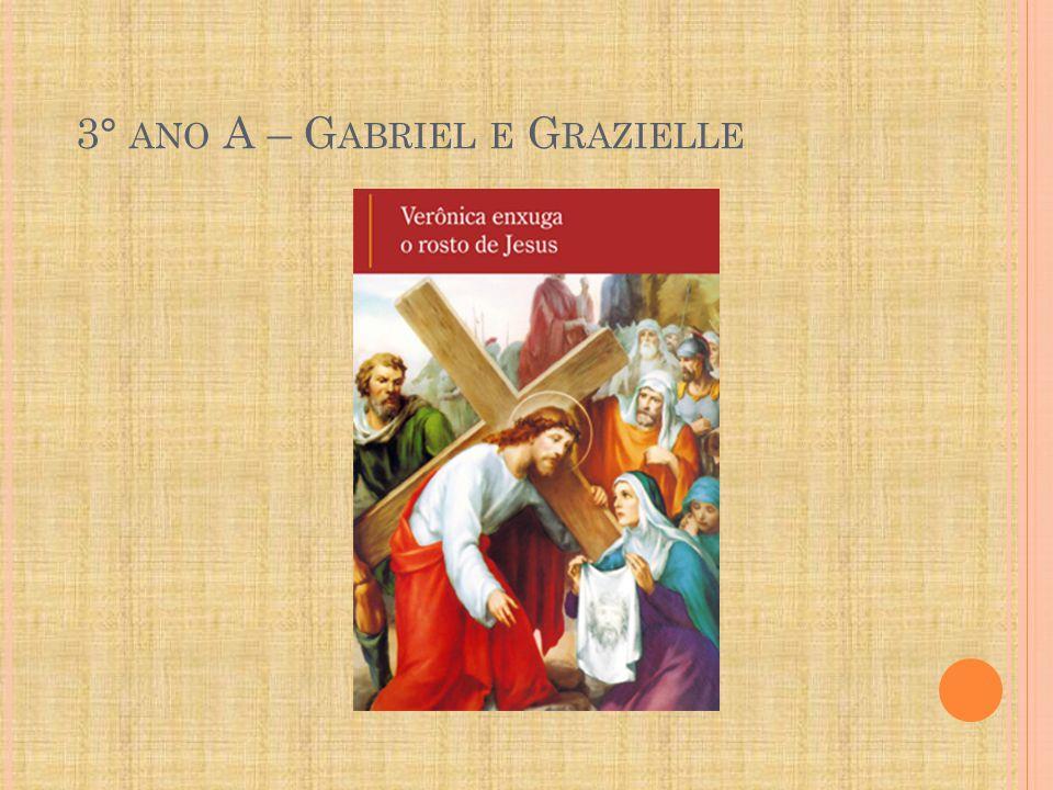 3° ANO A – G ABRIEL E G RAZIELLE
