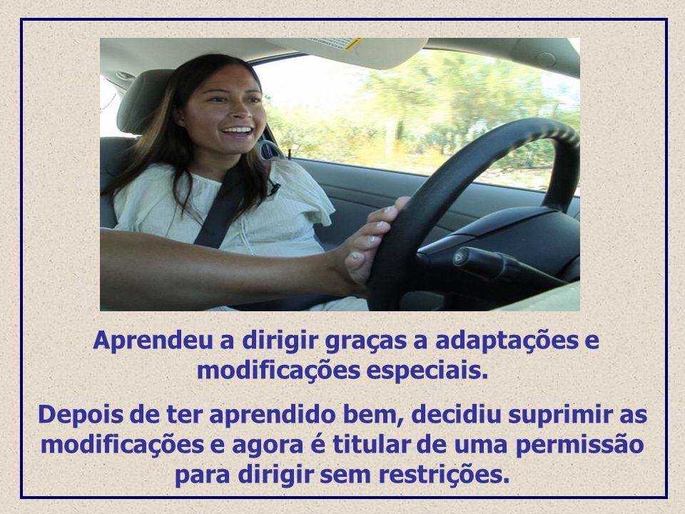 Aprendeu a dirigir graças a adaptações e modificações especiais.