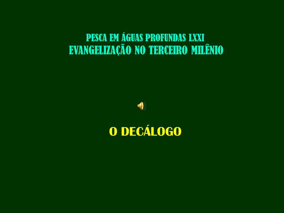 PESCA EM ÁGUAS PROFUNDAS LXXI EVANGELIZAÇÃO NO TERCEIRO MILÊNIO O DECÁLOGO