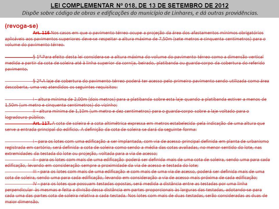 (revoga-se) Art. 116 Nos casos em que o pavimento térreo ocupe a projeção da área dos afastamentos mínimos obrigatórios aplicáveis aos pavimentos supe